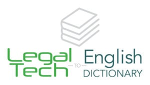 The Legal Tech-To-English Dictionary: Matter & Spend Management