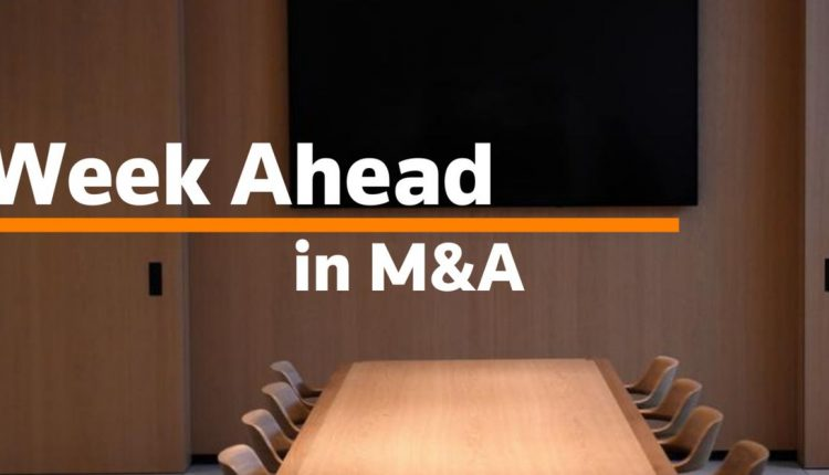 Week Ahead in Mergers and Acquisitions: Oct. 4, 2021